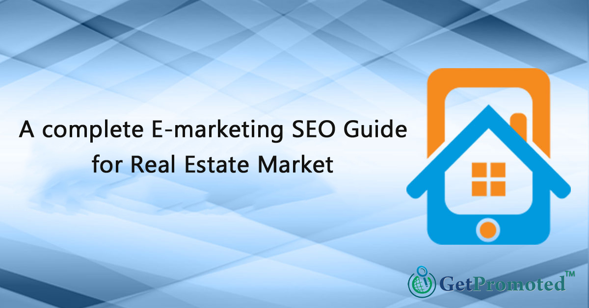 A complete E-marketing SEO guide for real estate market